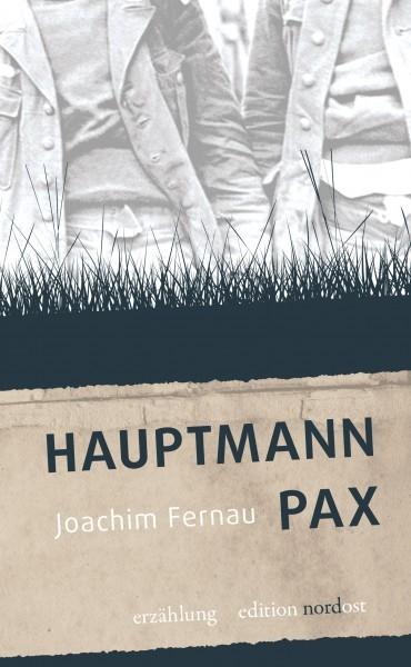 Joachim Fernau: Hauptmann Pax