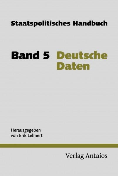 Weißmann, Lehnert: Staatspolitisches Handbuch 5: Deutsche Daten