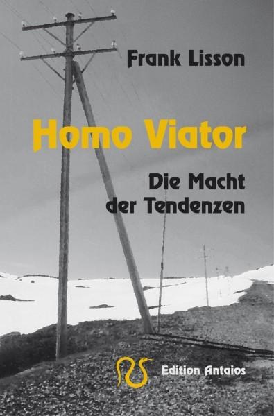 Frank Lisson: Homo Viator. Die Macht der Tendenzen