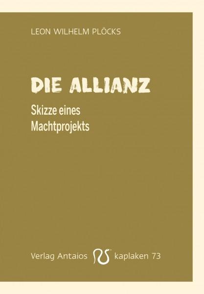 Leon Wilhelm Plöcks: Die Allianz
