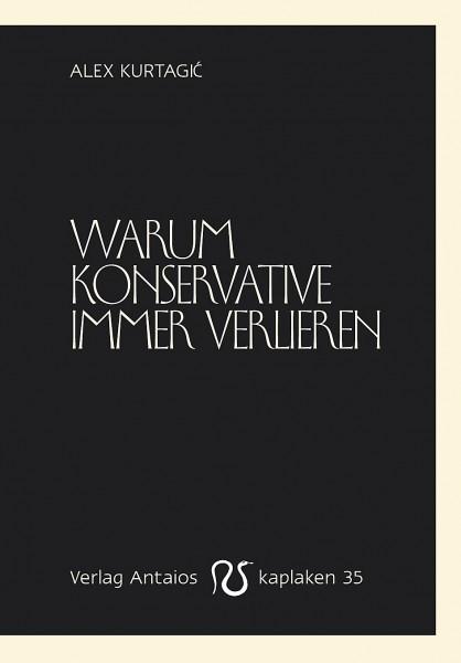 Alex Kurtagic: Warum Konservative immer verlieren