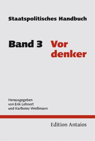 Weißmann, Lehnert: Staatspolitisches Handbuch. Band 3 - Vordenker.