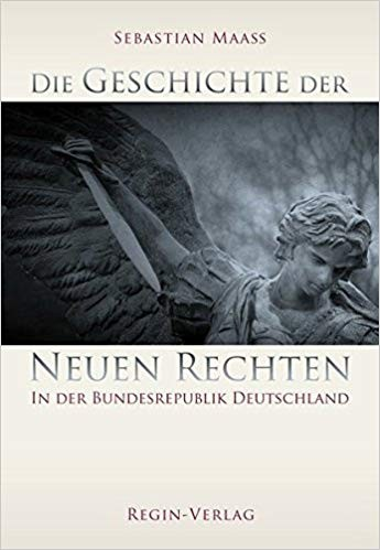 Sebastian Maaß: Geschichte der Neuen Rechten in der BRD