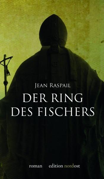 Jean Raspail: Der Ring des Fischers