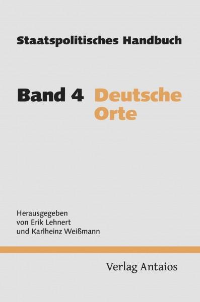 Weißmann, Lehnert: Staatspolitisches Handbuch. Band 4 - Deutsche Orte.