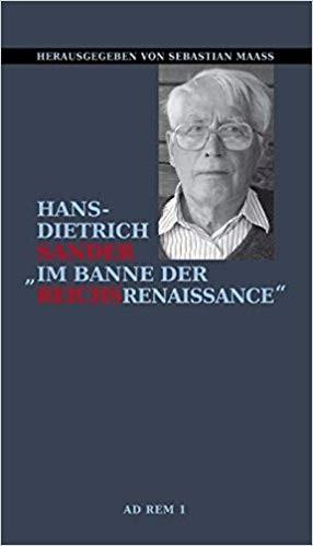 Hans-Dietrich Sander / Sebastian Maaß: Im Banne der Reichsrenaissance.