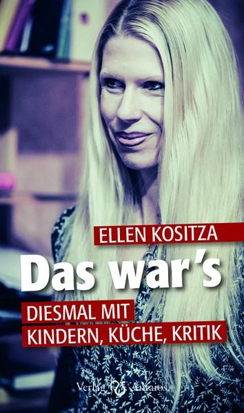 Ellen Kositza: Das war's