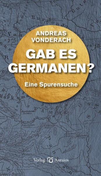 Andreas Vonderach: Gab es Germanen?
