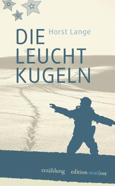 Horst Lange: Die Leuchtkugeln