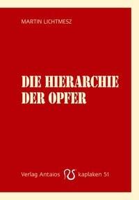 Martin Lichmesz: Die Hierarchie der Opfer