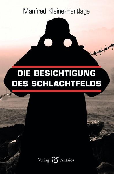 Manfred Kleine-Hartlage: Die Besichtigung des Schlachtfelds.