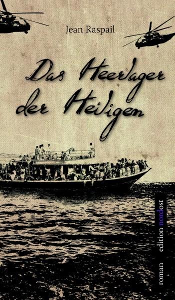 Jean Raspail: Das Heerlager der Heiligen.