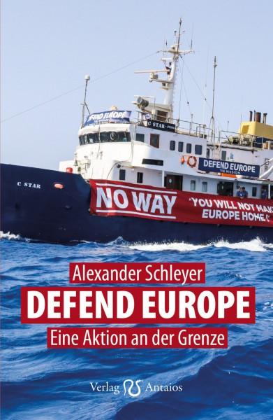 Alexander Schleyer DEFEND EUROPE - Eine Aktion an der Grenze