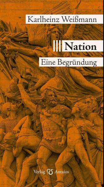 Weißmann: Nation. Eine Begründung