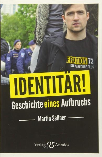 Martin Sellner: Identitär!