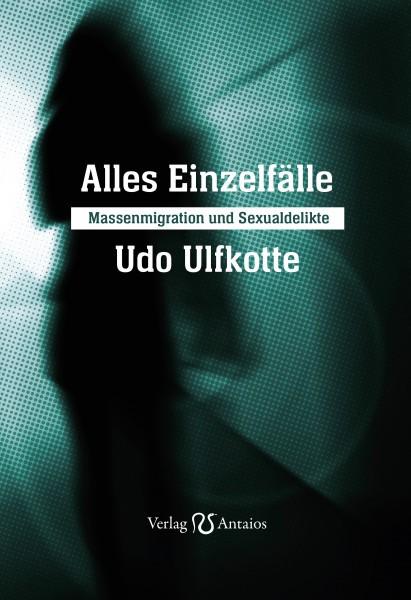 Udo Ulfkotte: Alles Einzelfälle